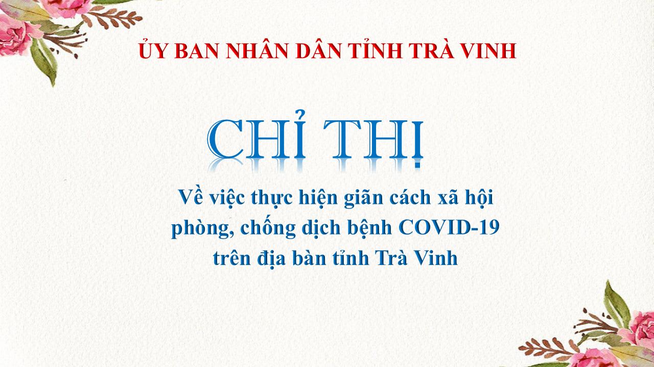 Trà Vinh thực hiện giãn cách xã hội phòng, chống dịch bệnh COVID-19 theo Chỉ thị 16 của Thủ tướng Chính phủ