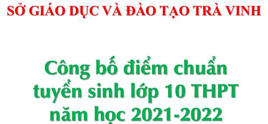 Sở GDĐT công bố điểm chuẩn tuyển sinh lớp 10 THPT đợt 2 năm học 2021-2022