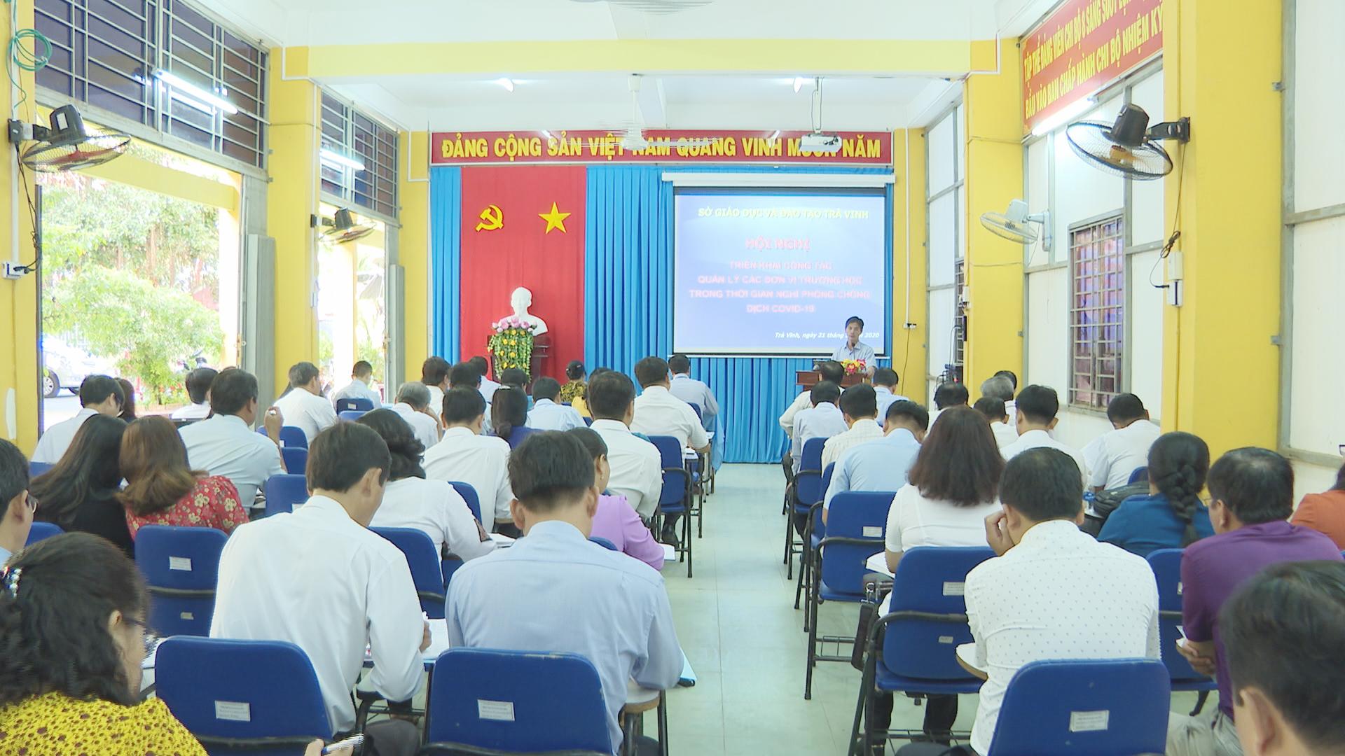 Sở Giáo dục và Đào tạo tỉnh Trà Vinh tổ chức Hội nghị triển khai công tác quản lý trường học trong thời gian nghỉ phòng chống dịch Covid – 19